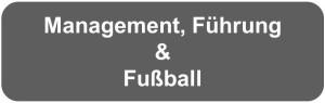 Management, Führung & Fußball mit der business elf - Managementberatung